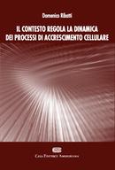 Il contesto regola la dinamica dei processi di accrescimento cellulare