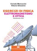 Esercizi di Fisica - Elettromagnetismo e Ottica