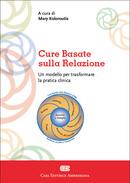 Cure basate sulla relazione: un modello per trasformare la pratica clinica