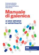 Manuale di galenica a uso umano e veterinario