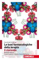 Goodman & Gilman Le basi farmacologiche della Terapia. Il Manuale