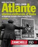 Atlante storico-elettorale d'Italia 1861-2008 con CD-ROM