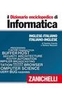 il Dizionario enciclopedico di informatica Inglese-Italiano Italiano-Inglese